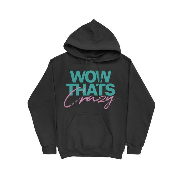 Hoodie: WOW THAT'S CRAZY HOODIE